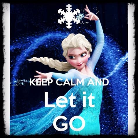 frozen film and songs keep calm and let it go frozen inspiration pinterest