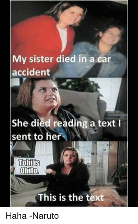My Sister Died In A Car Accident Meme - my sister died in a car accident i she died reading a text