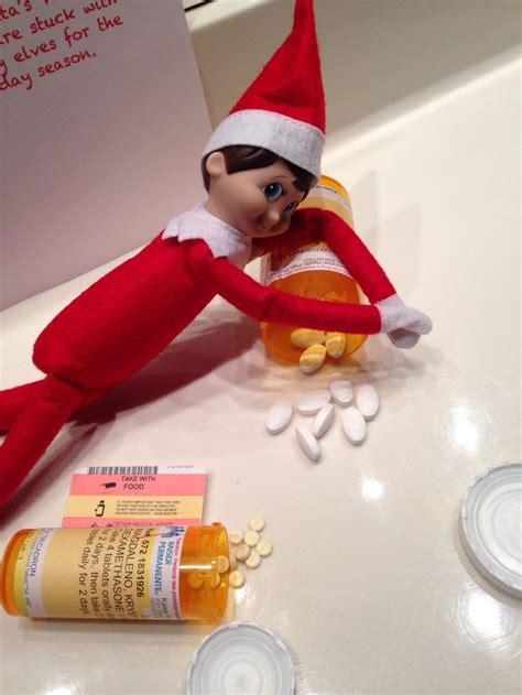 Bad On Shelf Ideas by On A Shelf Got Into The Prescription Meds