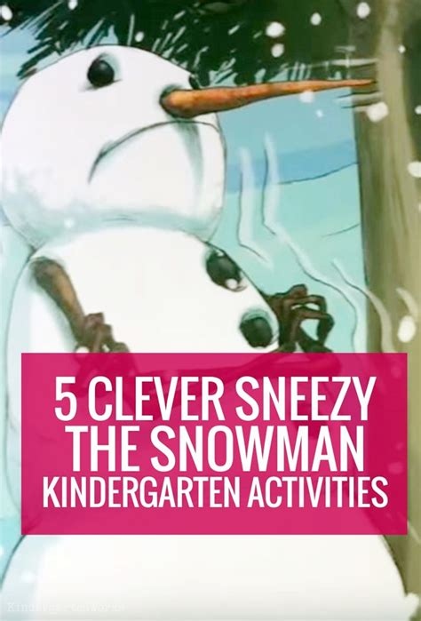 Sneezy The Snowman by 5 Clever Sneezy The Snowman Kindergarten Activities