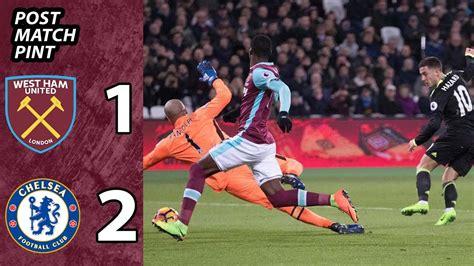 West Ham 1 west ham 1 chelsea 2 post match pint