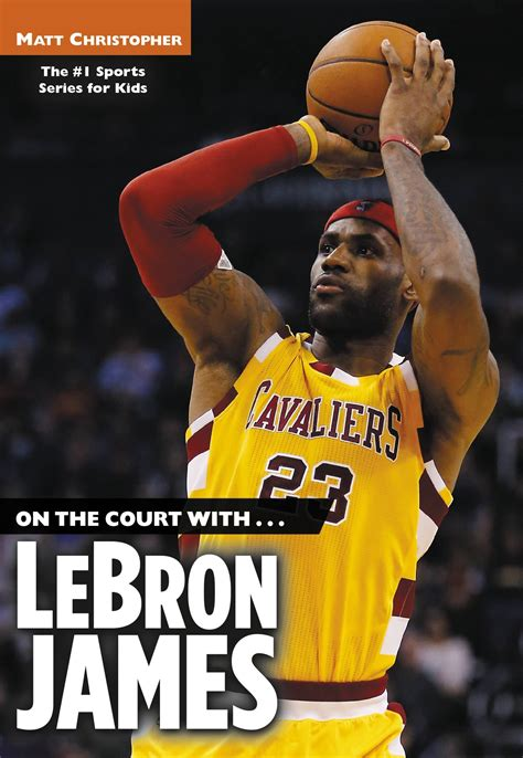 biography about lebron james on the court with lebron james little brown books