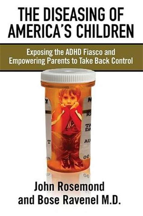 insight parenting empowering parents from within books the diseasing of america s children exposing the adhd