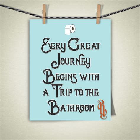 bathroom sayings funny every great journey begins with a trip to the bathroom art