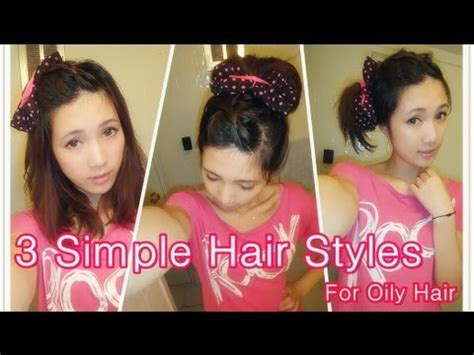 oily hair hairstyles youtube 3 simple hairstyles for oily hair ft mei qi shao youtube