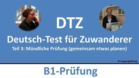 test b1 lernen b1 pr 252 fung dtz m 252 ndliche pr 252 fung