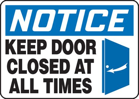 Keep Door Closed Sign by Notice Keep Door Closed At All Times Sign