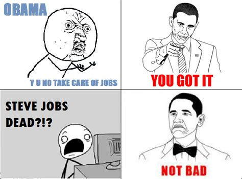Obama Not Bad Meme - image 182627 obama rage face not bad know your meme