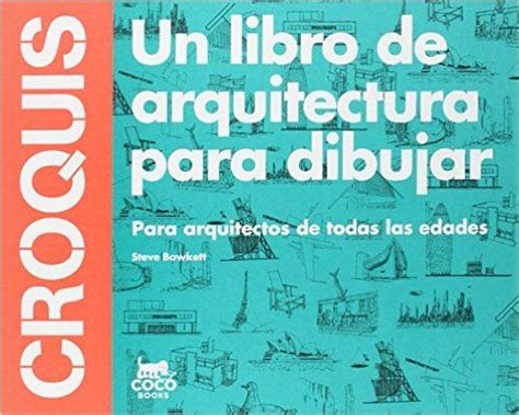 libro if you could see croquis un libro de arquitectura para dibuja amazon es steve bowkett libros dibujo