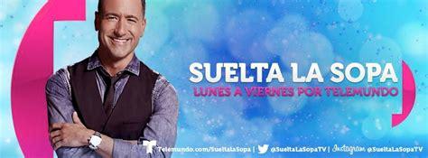 Suelta La Sopa Telemundo | suelta la sopa archives media moves