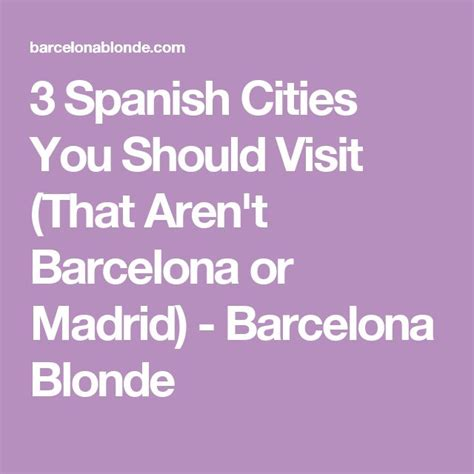 barcelona or madrid which is better to visit best 25 madrid barcelona ideas on vacation in