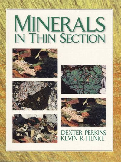 how to identify minerals in thin section minerals in thin section dexter perkins 9780130109972