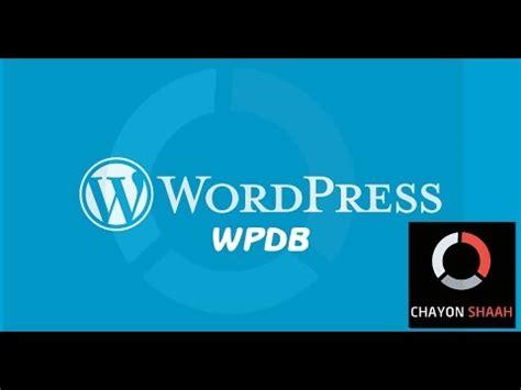 Wordpress Wpdb Tutorial   wordpress wpdb class tutorial part 2 by chayon shaah