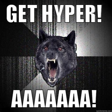 Hyper Dog Meme - wolf meme