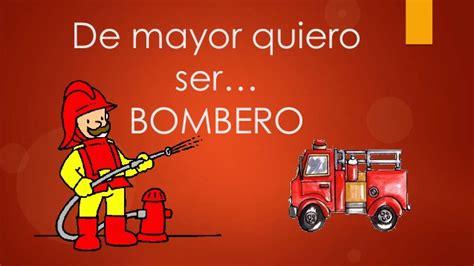de mayor quiero ser de mayor quiero ser bombero