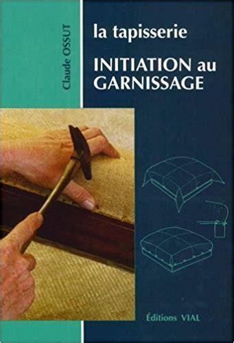 Livre Tapisserie Fauteuil by Les Ouvrages Pour Tapisser Fauteuils Et Chaises