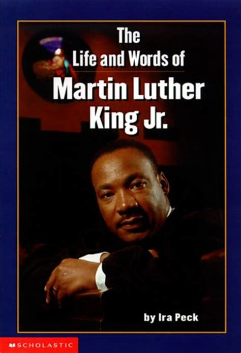 biography of martin luther king jr for middle school the life and words of martin luther king jr by ira peck