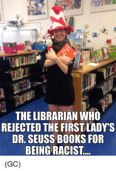 librarian meme the librarian who rejected the firstladys dr seuss books