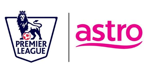 epl broadcast astro secures epl broadcast rights for the next three