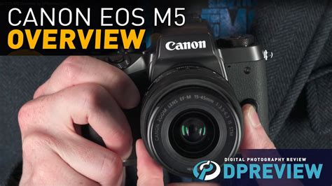 Canon Eos M5 Only Canon M5 Eos M5 canon eos m5 overview by dpreview