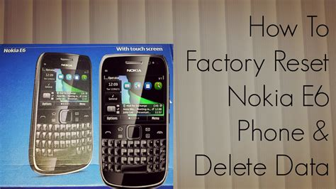 resetting my nokia phone how to factory reset nokia e6 phone delete data youtube