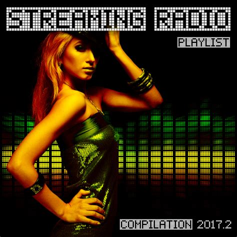 house music streaming radio streaming radio playlist compilation 2017 2