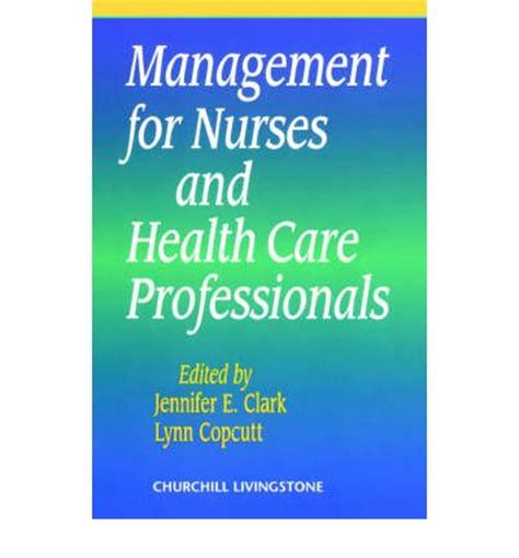 leadership for health theory and practice books management for nurses and health care professionals