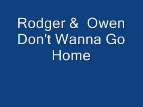 rodger owen don t wanna go home