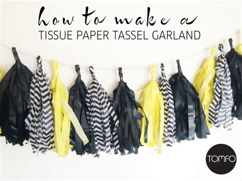 How To Make A Tissue Paper Tassel Garland - how to make your own tissue paper tassel garland tomfo