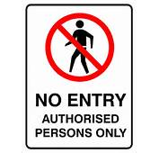 No Entry Authorised Persons Only Sign Car Pictures