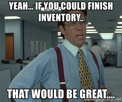 Inventory Meme - inventory control meme pictures to pin on pinterest