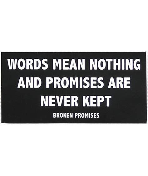 Broken Promises broken promises motto sticker at zumiez pdp