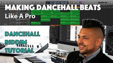 dancehall tutorial how to make a dancehall beat authentic reggae dancehall