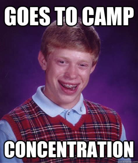 Concentration Meme - goes to c concentration bad luck brian quickmeme