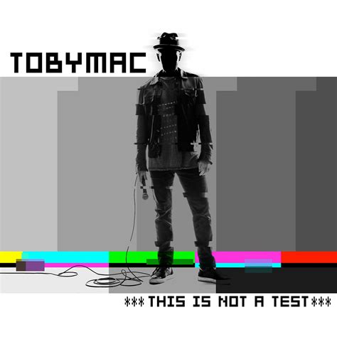 This Is Not Lit by Jesusfreakhideout Tobymac Quot This Is Not A Test Quot Review