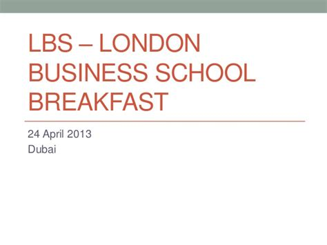 Lbs Mba Class Size by Presentation The Lbs Business School Breakfast