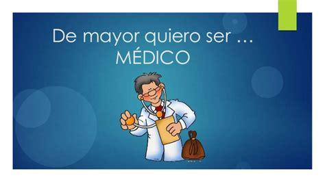 de mayor quiero ser de mayor quiero ser medico