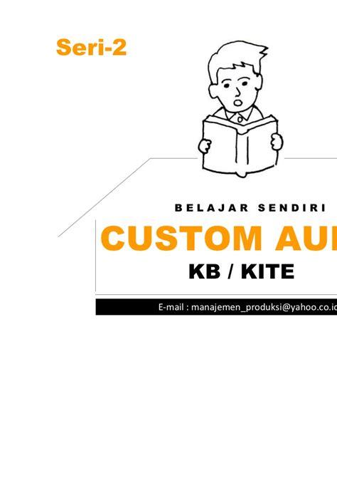 Seri Manajemen seri 2 belajar audit cukai kawasan berikat kite custom audit