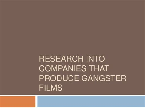 gangster film presentation rasearch in film companies