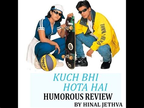 kuch kuch hota hai review humorous review kuch bhi hota hai
