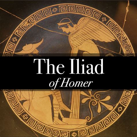 The Iliad By Homer the iliad of homer audiobook listen instantly