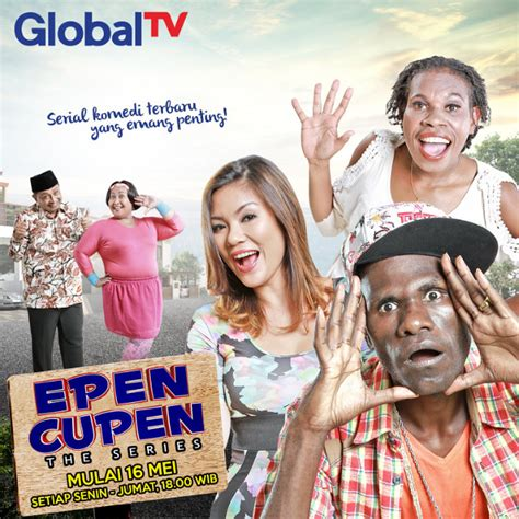 film komedi epen cupen hore epen cupen the series siap tayang di global tv