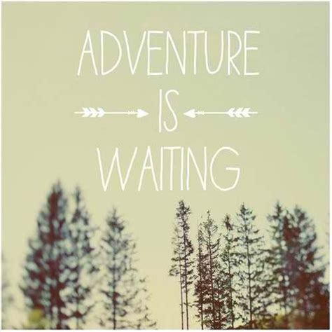 Adventure Quotes Best Friend Adventure Quotes Quotesgram