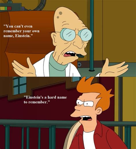 Professor Farnsworth Meme - fry einstein mocked by professor farnsworth on futurama