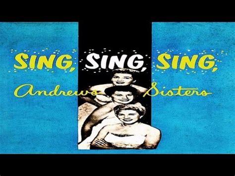 sing sing sing with a swing lyrics the andrews sisters sing sing sing with a swing k