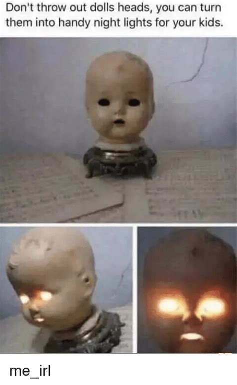as as you don t turn them into weirdos books don t throw out dolls heads you can turn them into handy