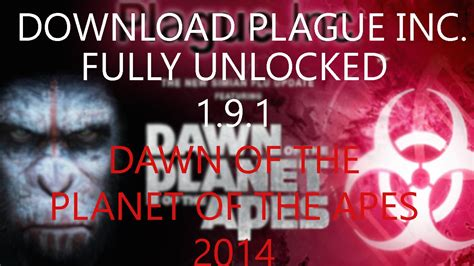 download plague inc full version mod apk download plague inc full unlocked mod dawn of the planet