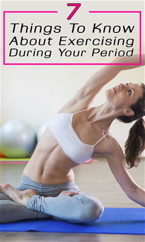 7 Things I Like To Do During The Day by 7 Things To About Exercising During Your Period