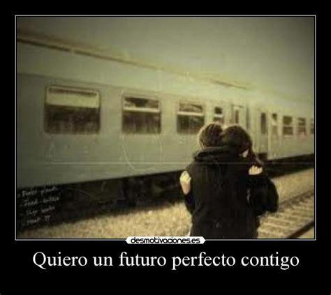 imagenes de amor un futuro contigo quiero un futuro perfecto contigo desmotivaciones