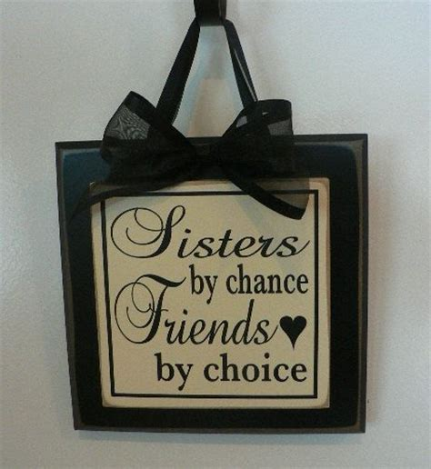 sisters by chance friends by choice tattoo by chance friends by choice saying on wood sign